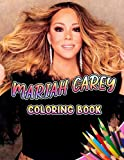 Mariah Carey Coloring Book: An Amazing Coloring Book With Lots Of Illustrations Mariah Carey For Relaxation And Stress Relief