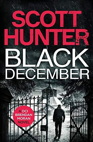 Compare Textbook Prices for Black December DCI Brendan Moran  ISBN 9780956151032 by Hunter, Scott