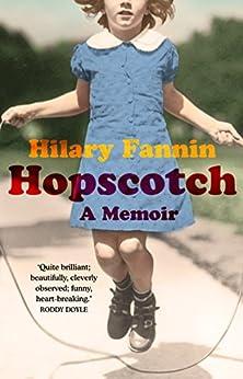 Hopscotch: A Memoir by [Hilary Fannin]