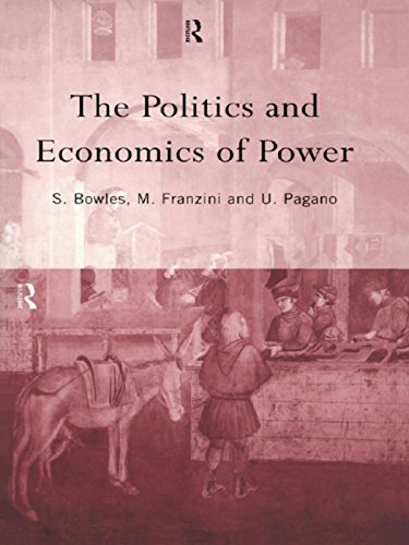 The Politics and Economics of Power (Routledge Siena Studies in Political Economy) (English Edition)