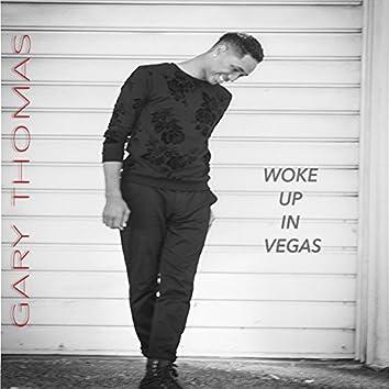 Woke up in Vegas