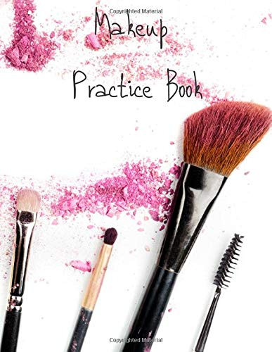 MakeUp Practice Book: For Teens, Beauty School Students And Make-Up Artists Volume 4