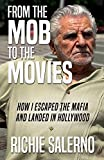 FROM THE MOB TO THE MOVIES: How I Escaped The Mafia And Landed In Hollywood