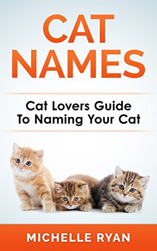 Pets Cat Names A Pet Lovers Book On Different Cats Breeds Names Personality Behaviour Heritage And More Animal Lovers Pet Lovers Cat Lovers Species Body Language Essence Felines Kindle Edition By