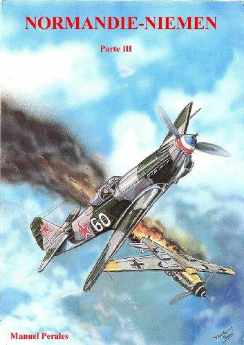 Historia del escuadrón de caza francés de la Segunda Guerra Mundial Normandie-Niemen Volumen 3: Historia del famoso grupo de aviadores voluntarios franceses ... la Segunda Guerra Mundial) (Spanish Edition)