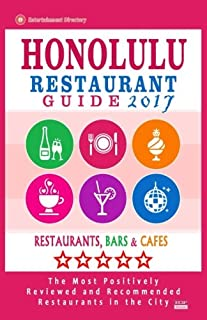 Honolulu Restaurant Guide 2017: Best Rated Restaurants in Honolulu, Hawaii - 500 Restaurants, Bars and Cafés Recommended f...