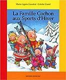 La famille cochon aux sports d'hiver - Bayard Livres - 14/02/2001