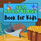 Sea Creations Book for Kids: Easy & Fun Wordbook for Kids Ages 2-4 (English Edition)