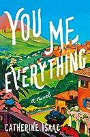You Me Everything: A Novel