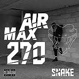 Air Max 270 [Explicit]