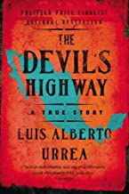 The Devils Highway: A True Story by Luis Alberto Urrea (2-Mar-2006) Paperback