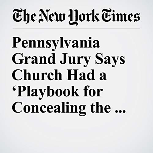 Pennsylvania Grand Jury Says Church Had a 'Playbook for Concealing the Truth' copertina