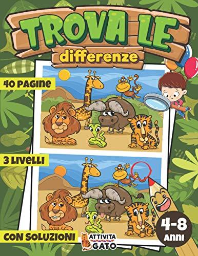 Trova le differenze 4-8 anni: Cerca e Trova le differenze gli Animali | Cerca e trova gigante libro bambini | Cerca e Trova in Giro per il mondo | ... 4-8 anni | Libri bambini Educativi 4-8 anni