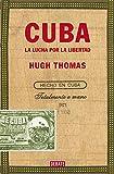 Cuba (edición revisada y ampliada): La lucha por la libertad (Historia)