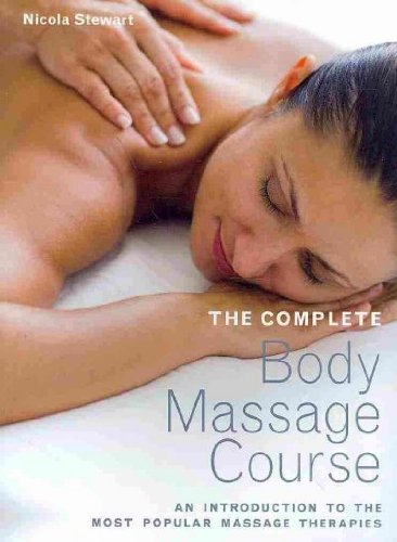 Save %63 Now! The Complete Body Massage Course: An Introduction to the Most Popular Massage Therapies