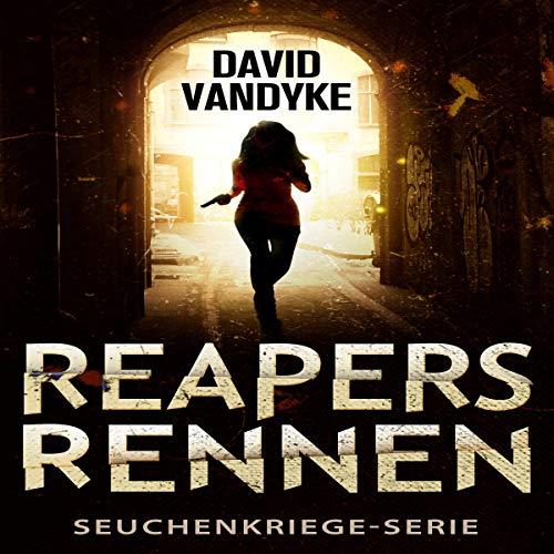 Couverture de Reapers Rennen: Ein Apokalyptisches Abenteuer [Reaper's Run: An Apocalyptic Action-Adventure Technothriller]
