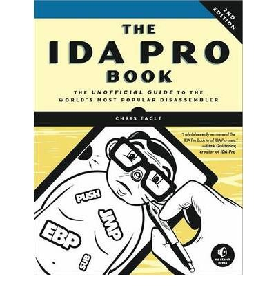 The IDA Pro Book: The Unofficial Guide to the World's Most Popular Disassembler by Eagle, Chris ( AUTHOR ) Jul-26-2011 Paperback