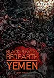 Black Powder Red Earth Yemen [ Book Three ]