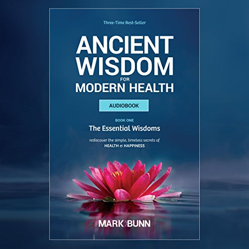 Ancient Wisdom for Modern Health audiobook cover art