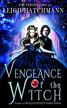 Vengeance of the Witch: Prequel in the Bloodworth Family paranormal romance series by [Leigh Hatchmann, A.K. Leigh]
