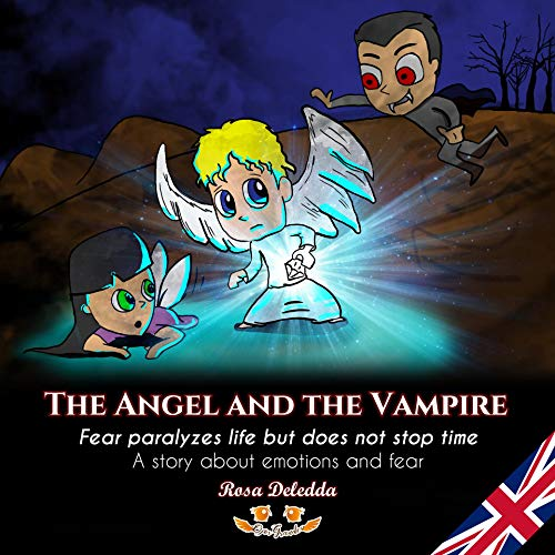 The Angel and the Vampire: A story about being afraid. Fear paralyzes life but doesn´t stop time (Ojos Grandes stories) (English Edition)