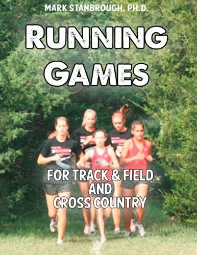 Compare Textbook Prices for Running Games for Track & Field and Cross Country 1 Edition ISBN 9780989433839 by Stanbrough, Dr. Mark