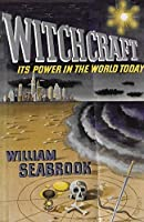 Witchcraft Its Power in the World Today