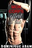 Mon Corps Offert à Lui: (Nouvelle Érotique MM, HARD, Interdit, Première Fois, Gay M/M + BONUS) (French Edition)