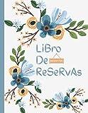 Libro De Reservas 2021-2022: Para Restaurante Hosteleria, ideal para restaurantes, bares, cafeterías, hoteles, pizzerías, pubs o bistros, Dia Por Pagina.