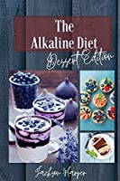 The Alkaline Diet: During a Diet, it is Important to Enjoy the little moments. What better than a cake or a pie? With this quick and Easy Guide you'll learn New Recipes and be able to stick to your Eating Plan!