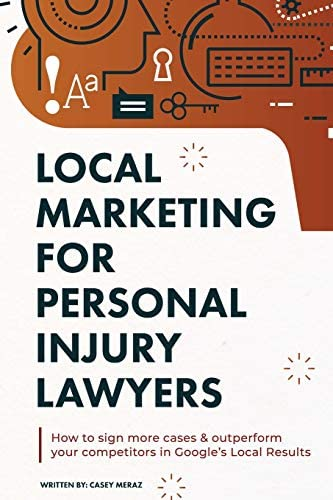 Local Marketing for Personal Injury Lawyers Winning at Local SEO for Lawyers product image