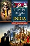 Situating Tribals of India (Culture, Language and Self)