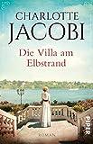 Die Villa am Elbstrand: Roman (Elbstrand-Saga 1)