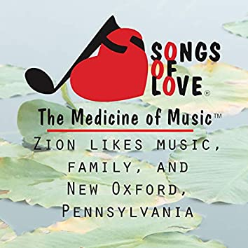Zion Likes Music, Family, and New Oxford, Pennsylvania
