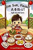 Dim Sum, Please!: A Bilingual English & Cantonese Children s Book