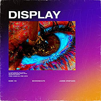 Display (feat. BASE 118, James Cristiano & r3d)
