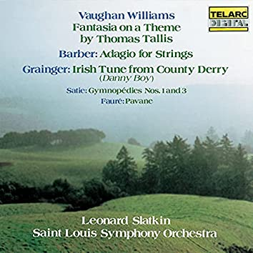 Vaughan Williams: Fantasia on a Theme by Thomas Tallis - Barber: Adagio for Strings - Grainger: Irish Tune from County Derry - Satie: Gymnopédies Nos. 1 & 3 - Fauré: Pavane