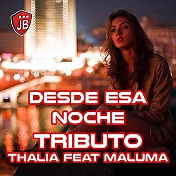 Desde Esa Noche (Tributo Thalia Feat. Maluma)