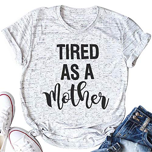 Tired as a Mother Shirt Mom Life Shirt Casual Short Sleeve Graphic Tee Tops Mama T Shirts for Women (XL, Light Grey)