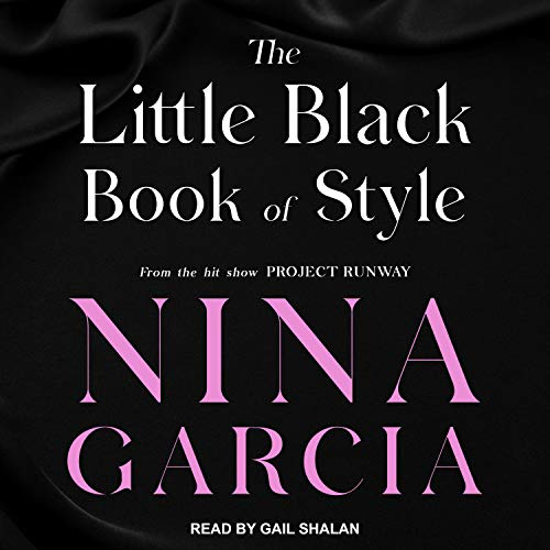 The Little Black Book of Style Audiobook By Nina Garcia cover art