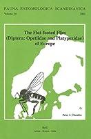 The Flat-Footed Flies: (Diptera: Opetiidae and Platypezidae) of Europe (FAUNA ENTOMOLOGICA SCANDINAVICA)