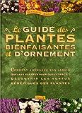 Le guide des plantes bienfaisantes et d'ornement