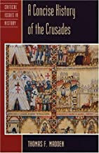 A Concise History of the Crusades (Critical Issues History) 1st Thus edition by Madden, Thomas F. (1999) Paperback