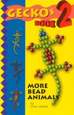 Gecko's 2: More Bead Animals