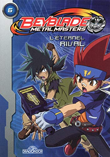 Beyblade Metal Masters - L'Eternel rival (06)