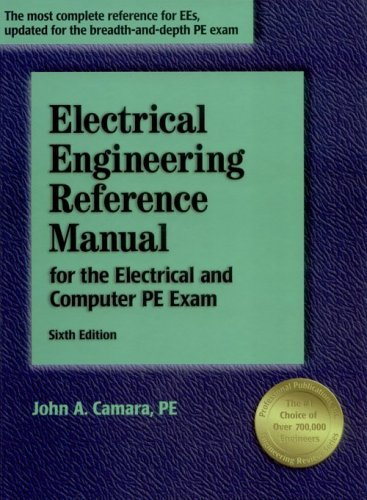 Electrical Engineering Reference Manual for the Electrical and Computer PE Exam, Sixth...