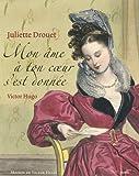 Juliette Drouet - Mon âme à ton coeur s'est donnée