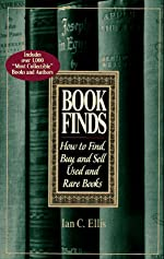 Book Finds - How to Find, Buy, and Sell Used and Rare Books d'Ian C. Ellis