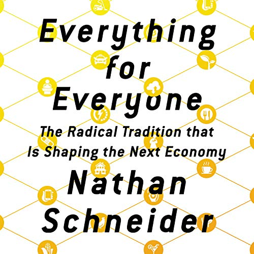Everything for Everyone: The Radical Tradition That Is Shaping the Next Economy cover art