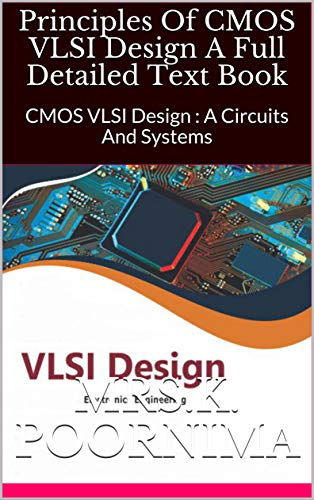 Principles Of CMOS VLSI Design A Full Detailed Text Book: CMOS VLSI Design: A Circuits And Systems Front Cover